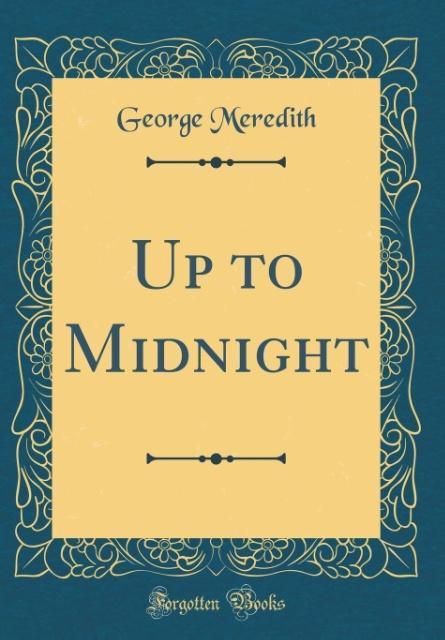 Up to Midnight (Classic Reprint) als Buch von G...