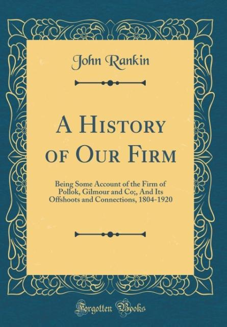 A History of Our Firm als Buch von John Rankin