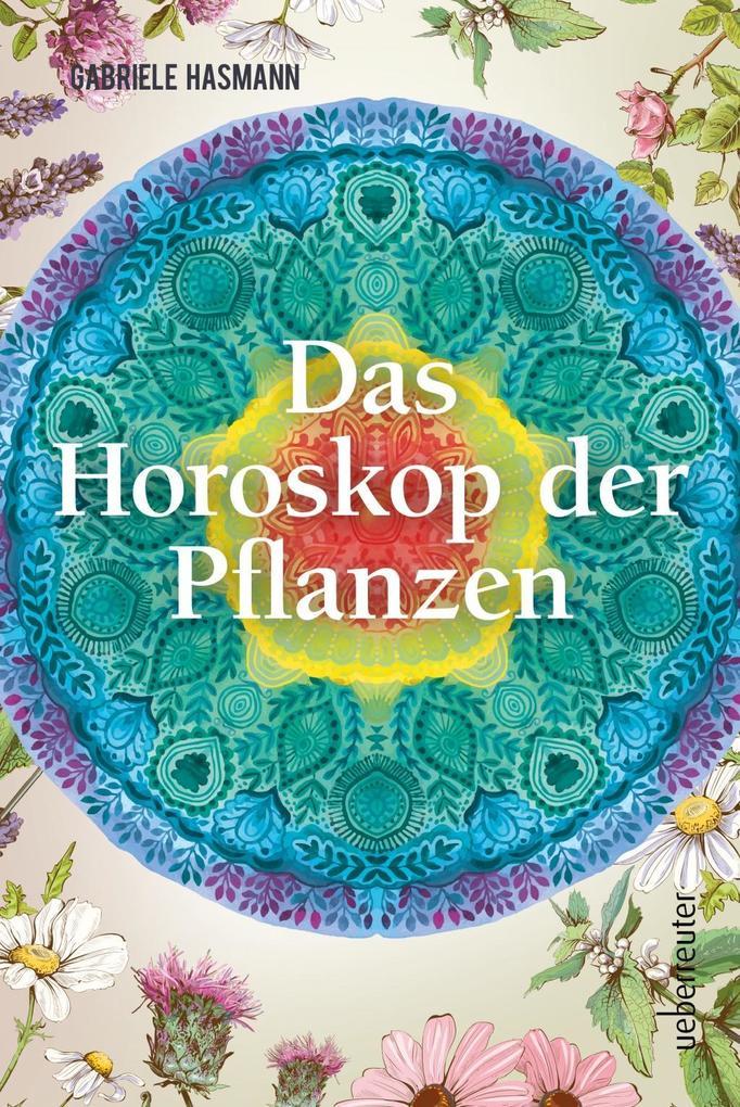 Das Horoskop der Pflanzen als Buch von Gabriele...