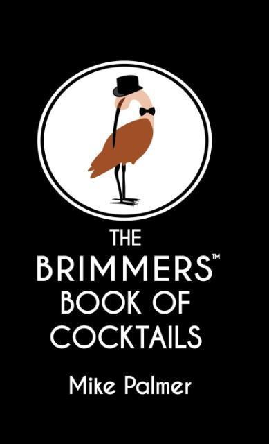 The Brimmers Book of Cocktails als Buch von Mik...
