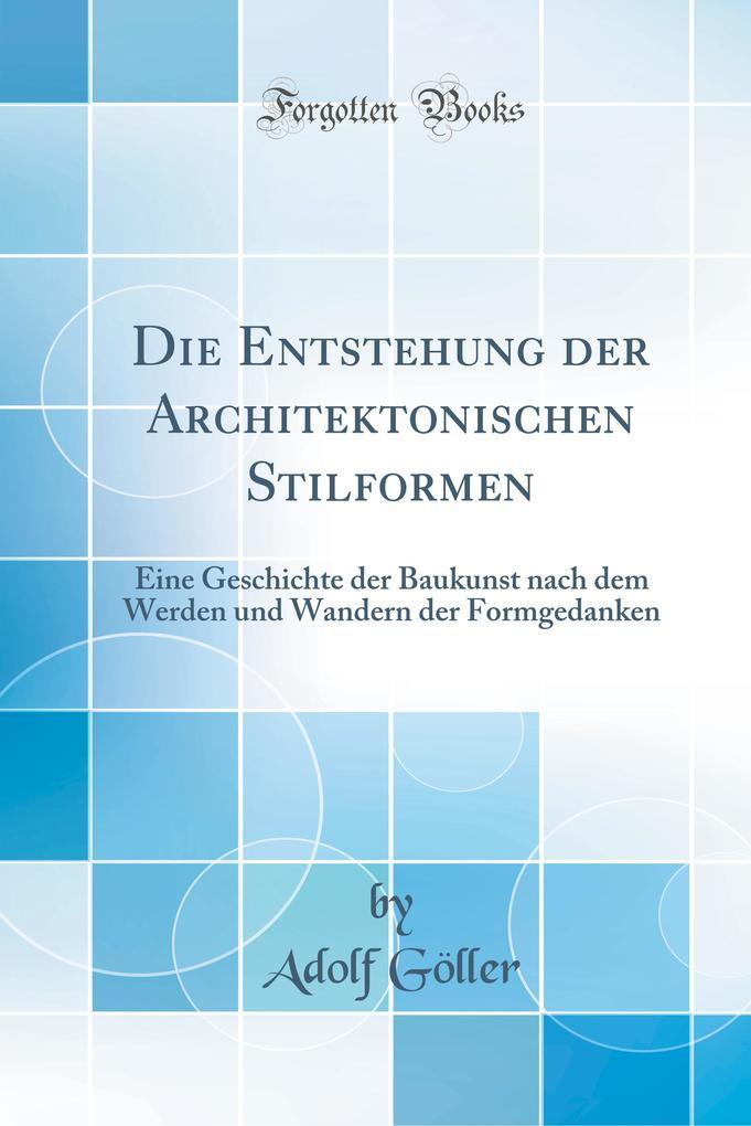 Die Entstehung der Architektonischen Stilformen...