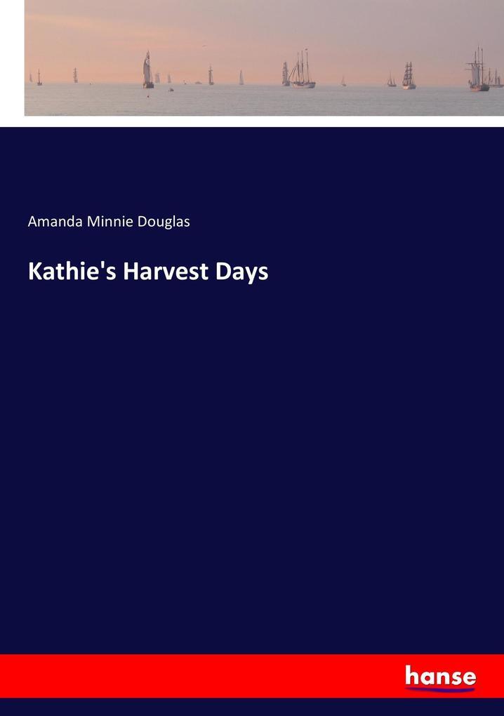 Kathie´s Harvest Days als Buch von Amanda Minni...