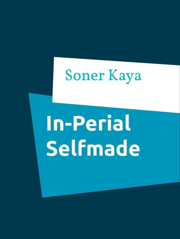 In-Perial Selfmade als eBook Download von Soner...