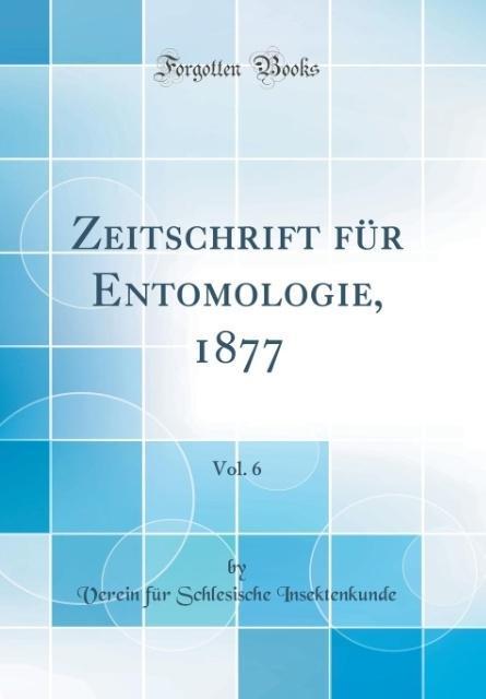 Zeitschrift für Entomologie, 1877, Vol. 6 (Clas...