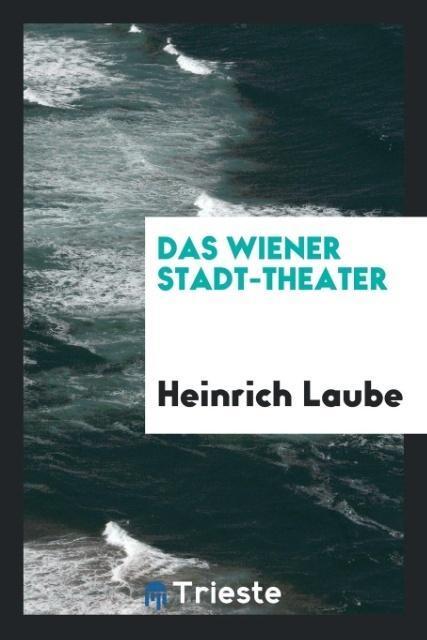 Das Wiener Stadt-Theater als Taschenbuch von He...