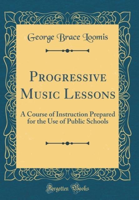 Progressive Music Lessons als Buch von George B...
