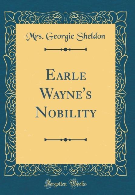 Earle Wayne´s Nobility (Classic Reprint) als Bu...