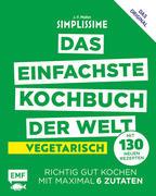 Simplissime - Das einfachste Kochbuch der Welt - Vegetarisch mit 130 neuen Rezepten