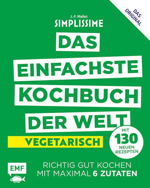 Simplissime - Das einfachste Kochbuch der Welt - Vegetarisch mit 130 neuen Rezepten als Buch