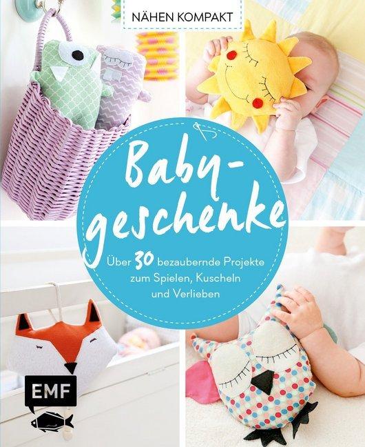 Nähen Kompakt - Babygeschenke als Buch von Susa...