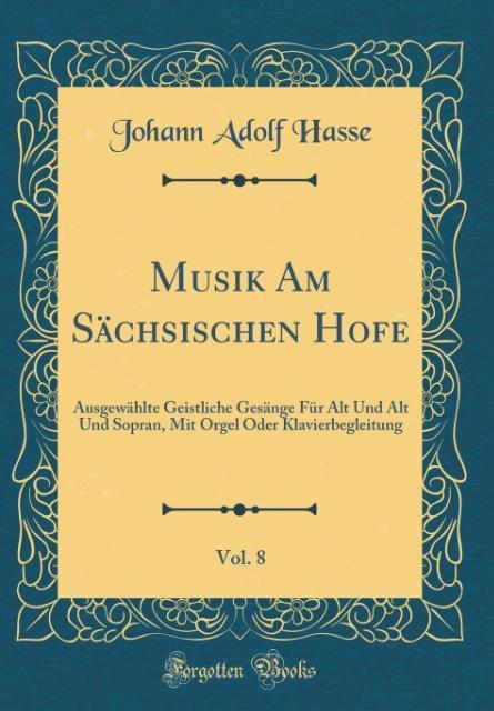 Musik Am Sächsischen Hofe, Vol. 8 als Buch von ...