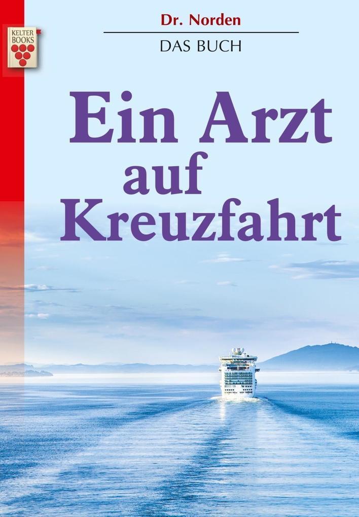 Dr. Norden - Ein Arzt auf Kreuzfahrt als Buch v...