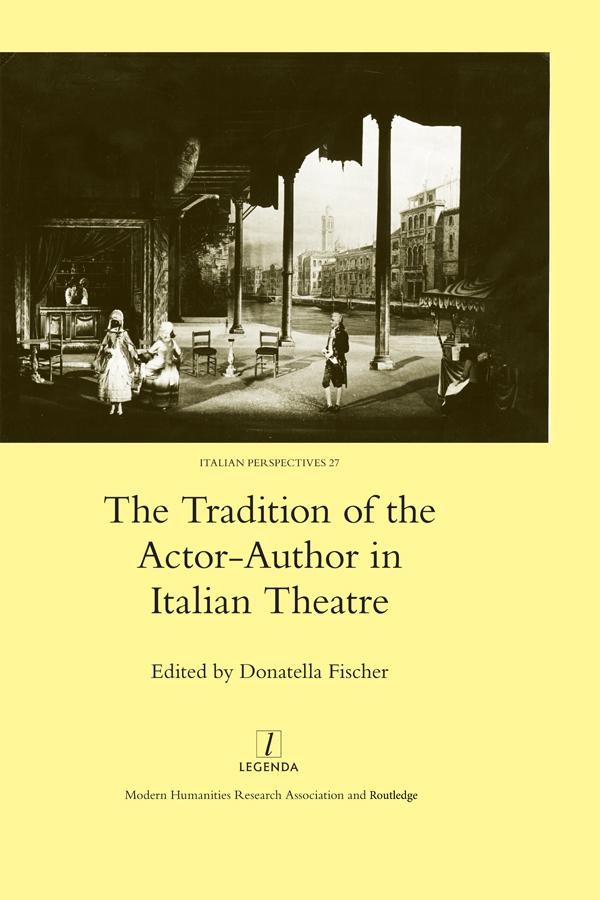 Tradition of the Actor-author in Italian Theatr...