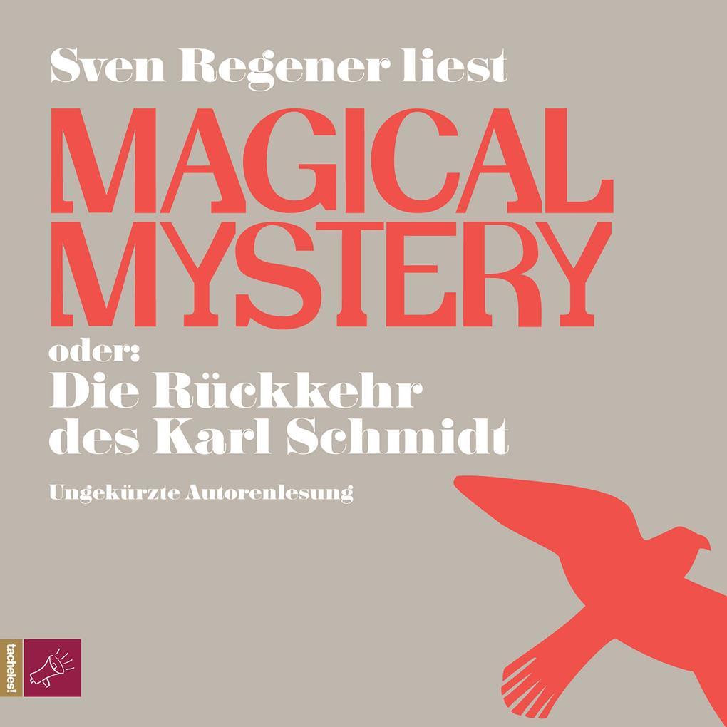 Magical Mystery oder: Die Rückkehr des Karl Schmidt als Hörbuch Download