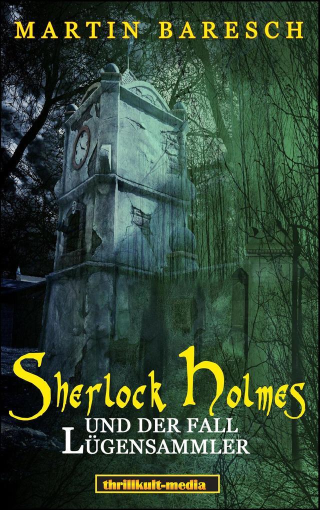 Sherlock Holmes und der Fall Lügensammler als Buch