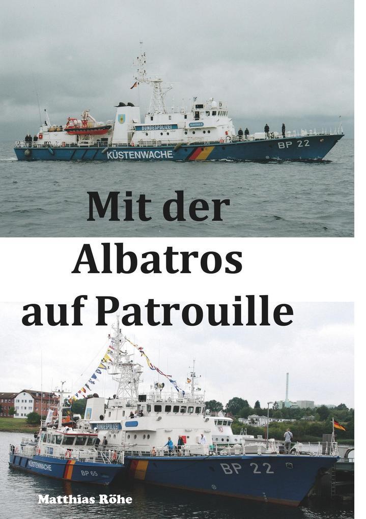 Mit der Albatros auf Patrouille als Buch von Ma...