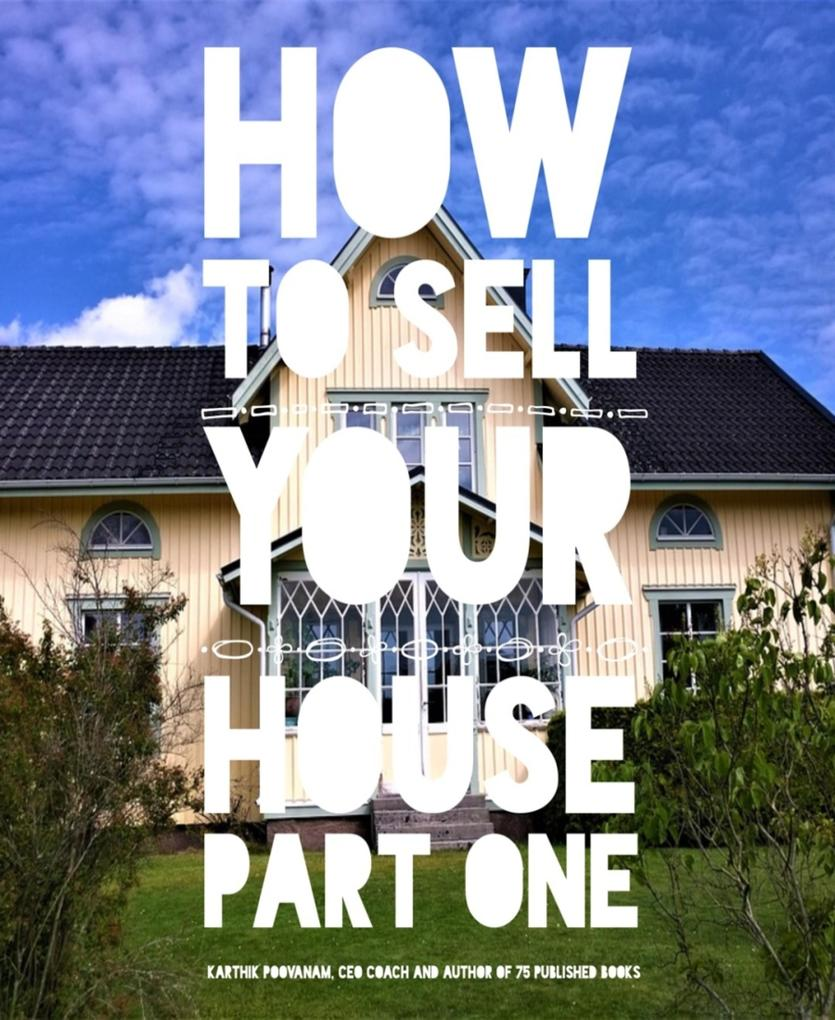 How to sell your house Part one als eBook Downl...