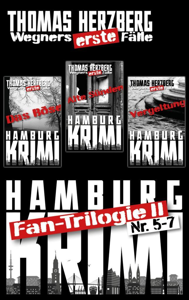 Fantrilogie II: Wegners erste Fälle (Teil 5-7) als eBook