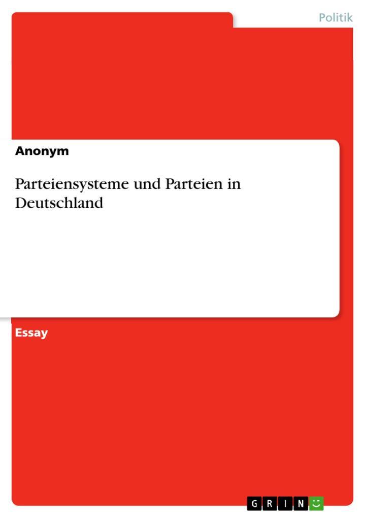 Parteiensysteme und Parteien in Deutschland als...