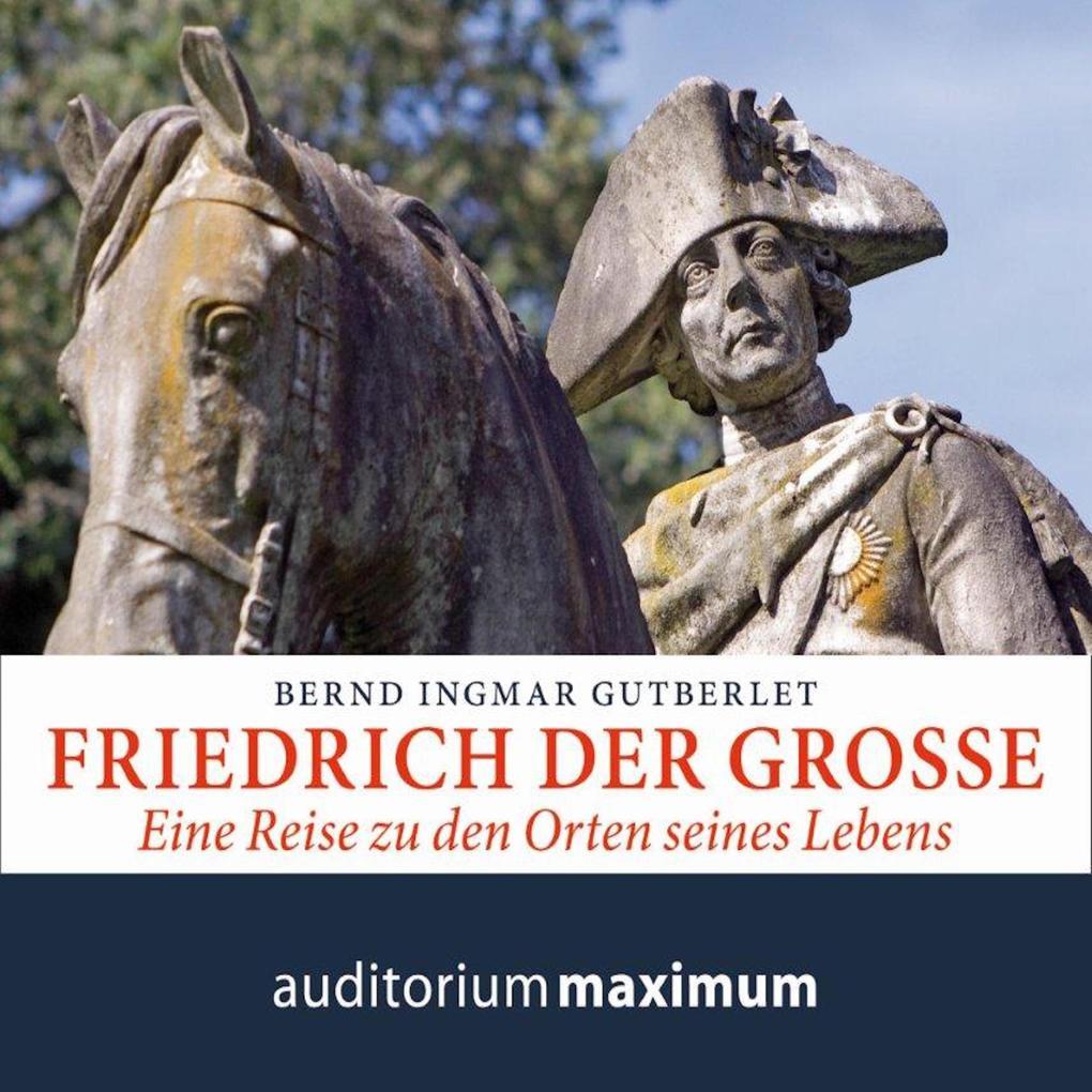 Friedrich der Große (Ungekürzt) als Hörbuch Dow...