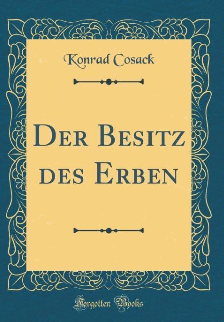 Der Besitz des Erben (Classic Reprint) als Buch...