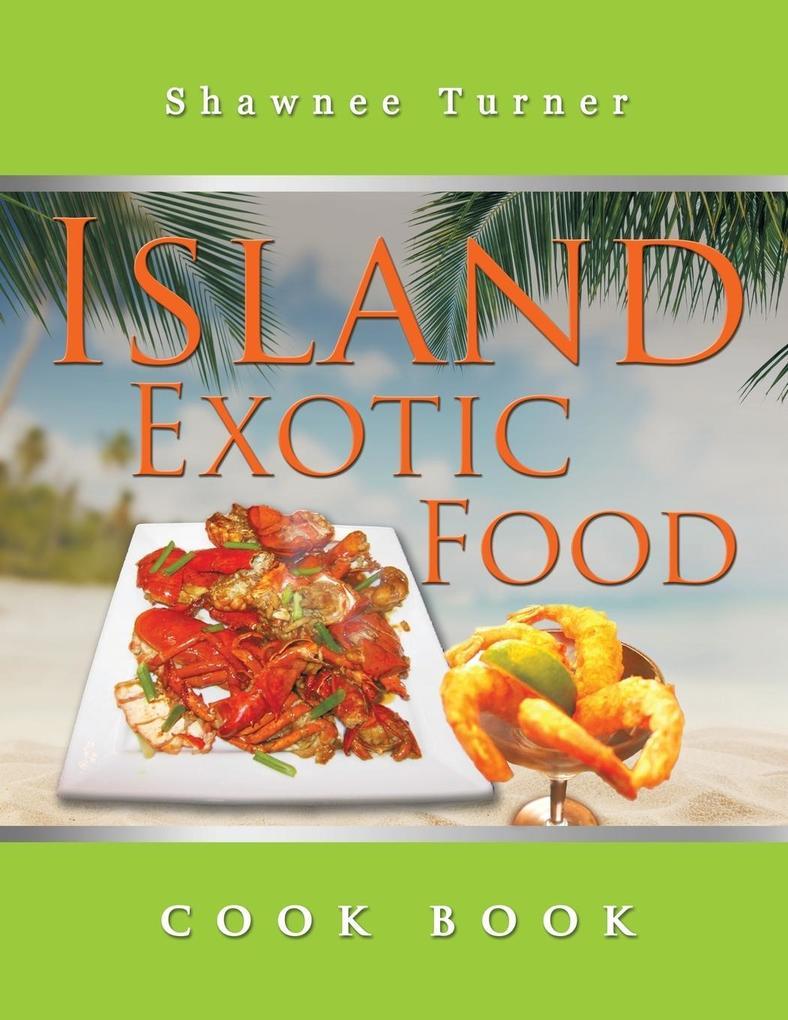Island Exotic Food als Taschenbuch von Shawnee ...