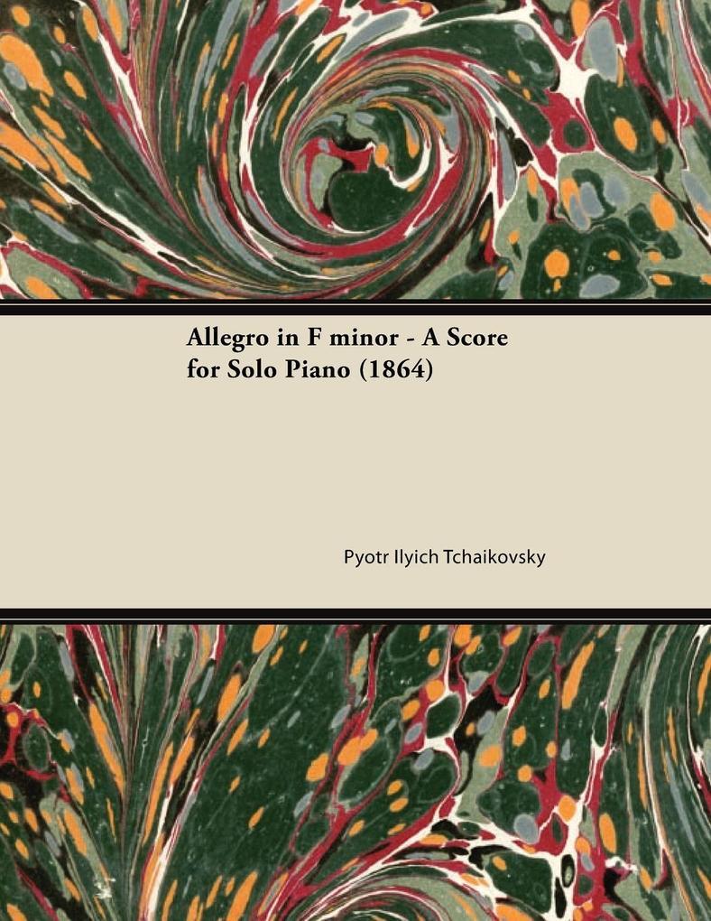 Allegro in F minor - A Score for Solo Piano (18...