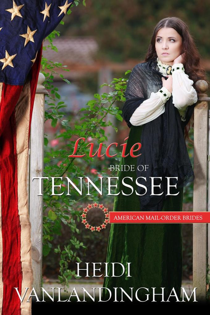 Lucie: Bride of Tennessee (American Mail-Order ...
