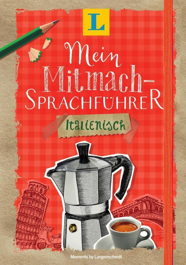 Langenscheidt Mein Mitmach-Sprachführer Italienisch - Sprache kreativ erleben als Buch