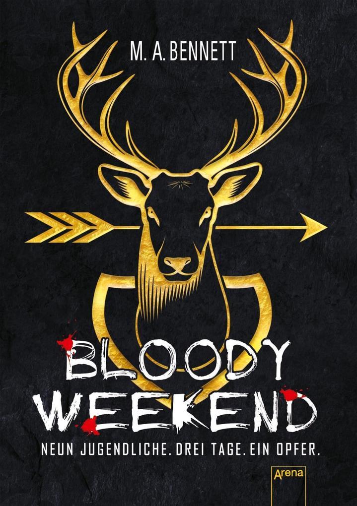 Bloody Weekend. Neun Jugendliche. Drei Tage. Ein Opfer als Buch