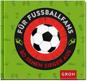Für Fußballfans - So sehen Sieger aus