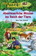 Das magische Baumhaus - Abenteuerliche Mission ins Reich der Tiere
