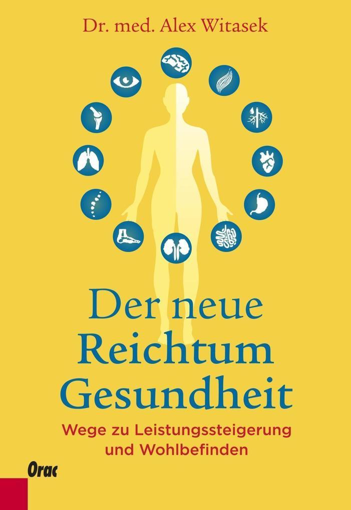 Der neue Reichtum Gesundheit als Buch von Alex ...