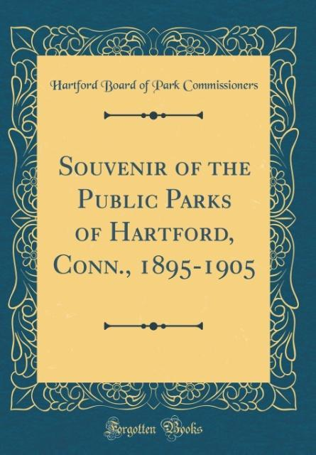 Souvenir of the Public Parks of Hartford, Conn....