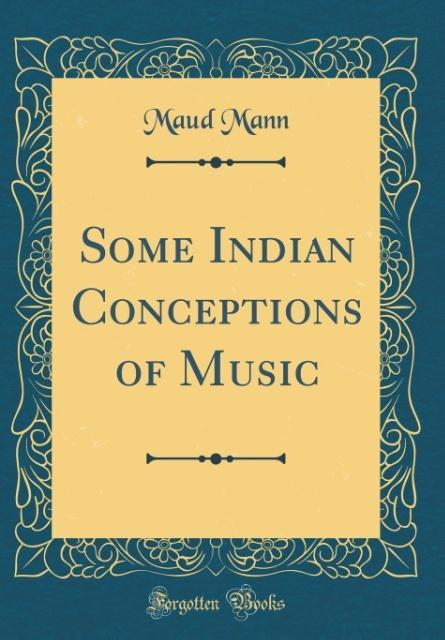 Some Indian Conceptions of Music (Classic Repri...