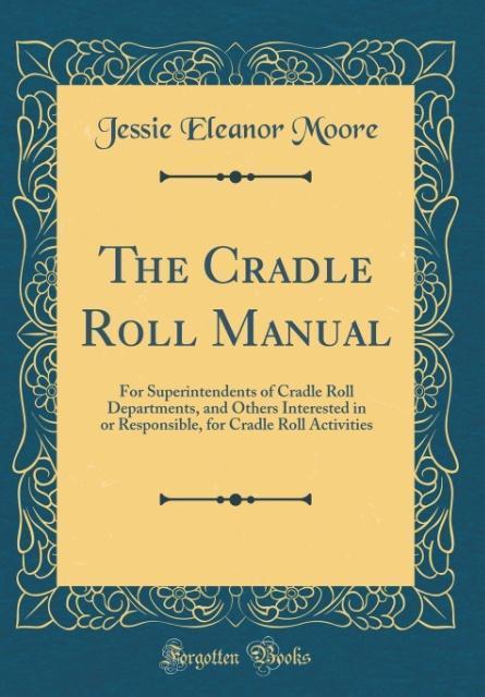 The Cradle Roll Manual als Buch von Jessie Elea...