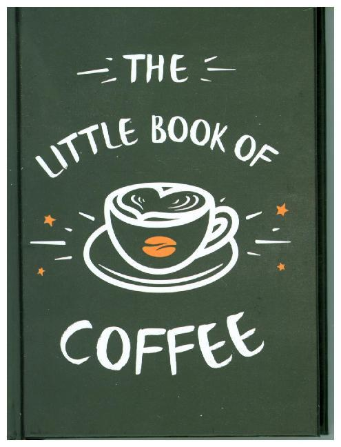 The Little Book of Coffee als Buch von