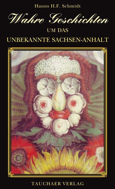 Wahre Geschichten um das unbekannte Sachsen-Anh...