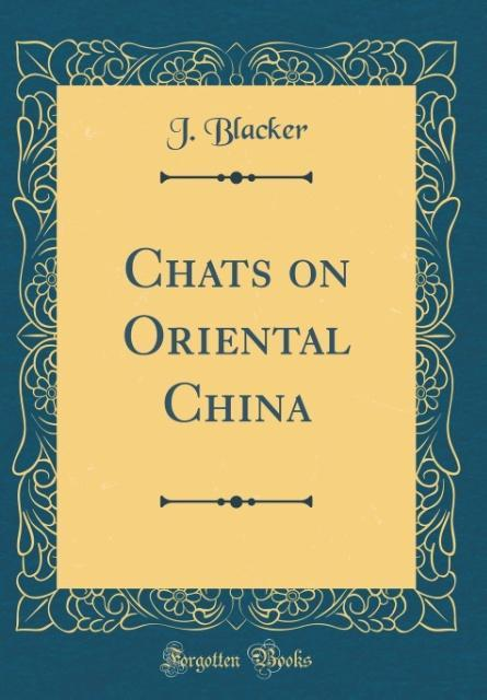 Chats on Oriental China (Classic Reprint) als B...