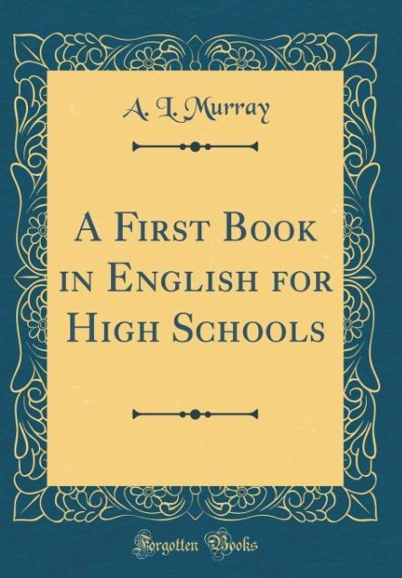 A First Book in English for High Schools (Class...