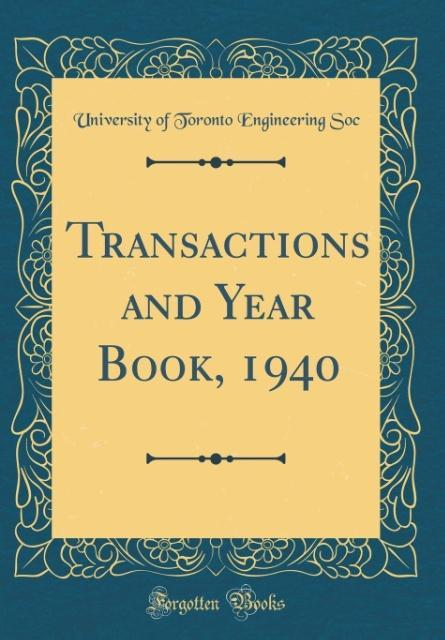 Transactions and Year Book, 1940 (Classic Repri...