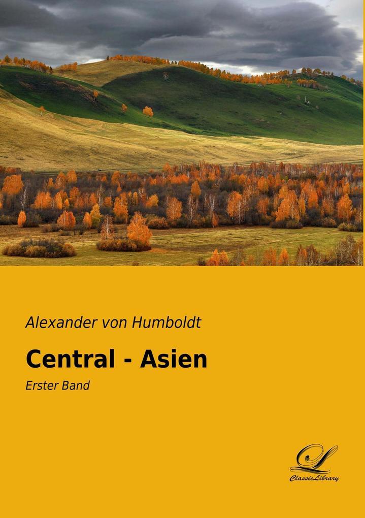 Central - Asien als Buch von Alexander Von Humb...