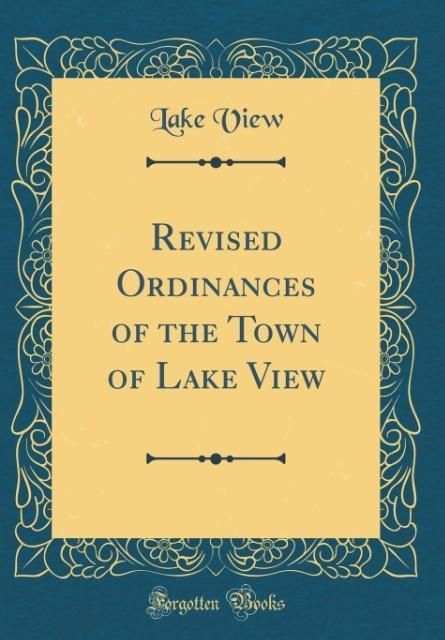 Revised Ordinances of the Town of Lake View (Cl...