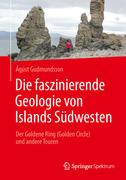 Die faszinierende Geologie von Islands Südwesten