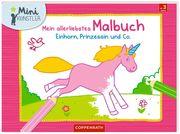 Mein allerliebstes Malbuch: Einhorn, Prinzessin und Co.