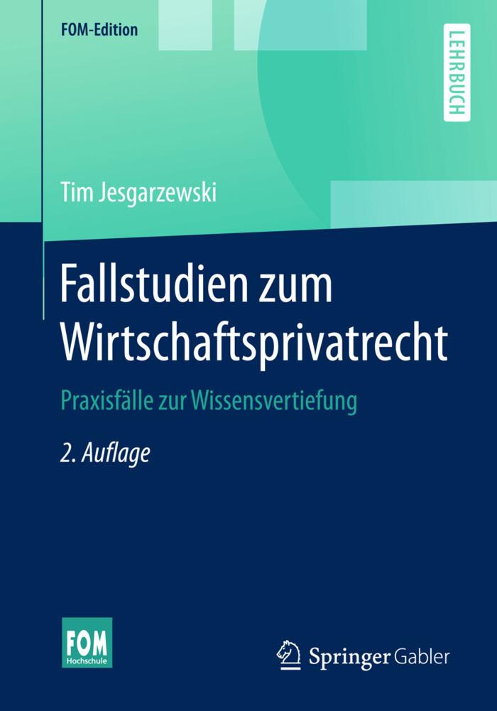 Fallstudien zum Wirtschaftsprivatrecht als Buch...