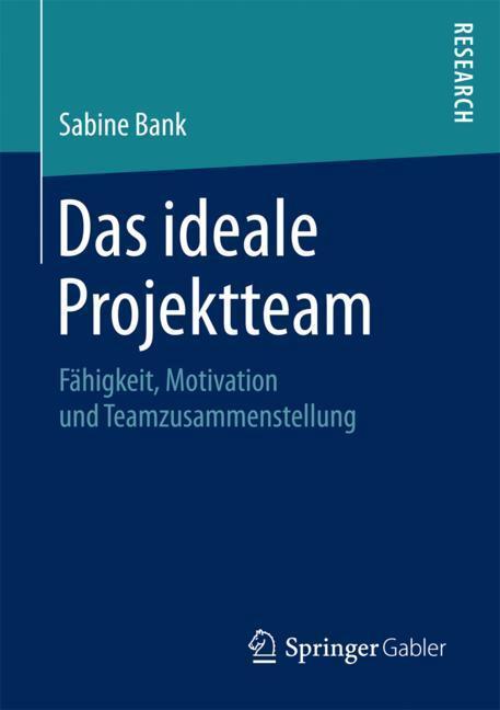 Das ideale Projektteam als Buch von Sabine Bank