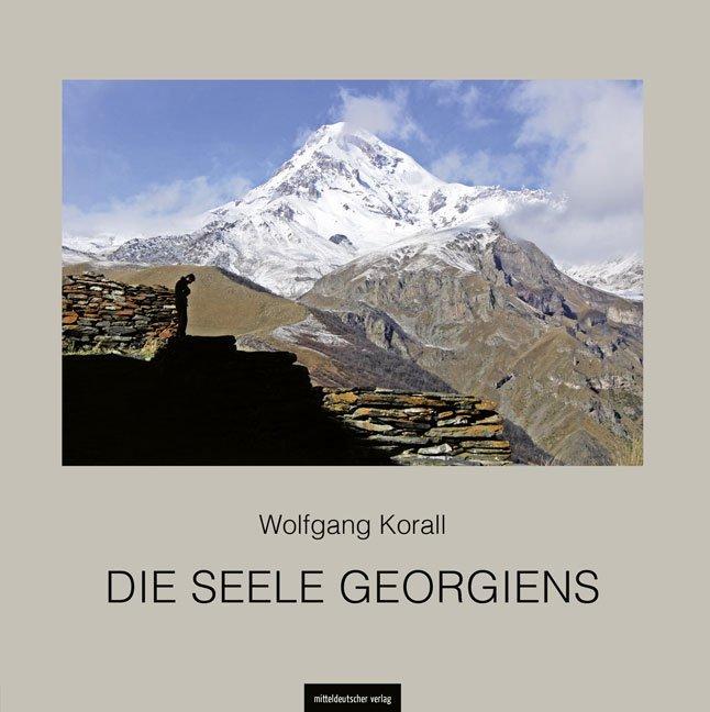 Die Seele Georgiens als Buch von Wolfgang Korall