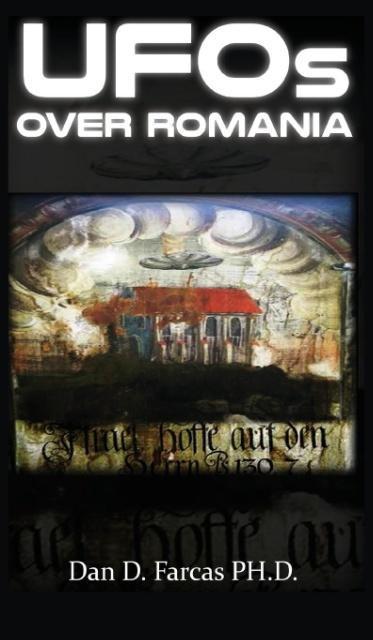 UFOs OVER ROMANIA als Buch von Dan D Farcas