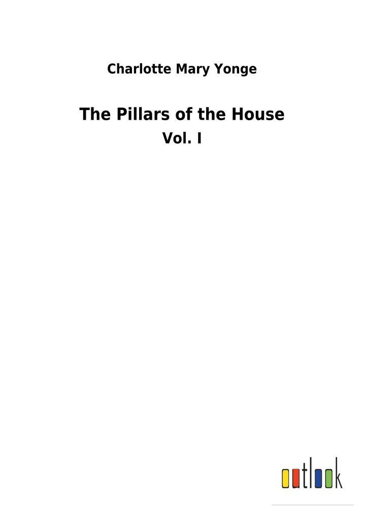 The Pillars of the House als Buch von Charlotte...